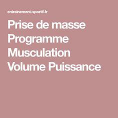 Prise de masse Programme Musculation Volume Puissance