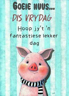 Lekker Dag, Goeie More, Good Morning Good Night, Friday Humor, Afrikaans, Happy Friday, Lavender, Motivational, Van