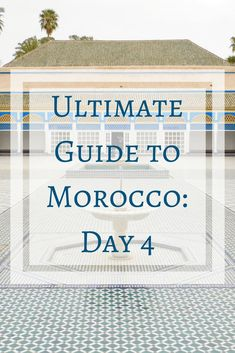 Ultimate Guide to Morocco: Day 4