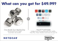 At $49.99 this is the best gift for Dads, Grads & everyone on your list! Stream thousands of movies, TV shows & music instantly to your TV. What could be better? www.netgear.com/ntv