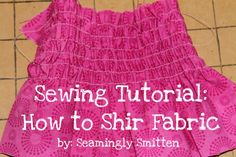 how to sew - how to shir - make a shirred dress - easy shirring - sewing 101 - spring sewing