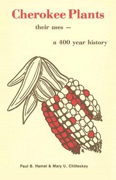 Cherokee Plants: Their Uses--A 400 Year History | City Lights Bookstore Over 400 plants are listed along with their traditional uses; an explanation of the spiritual relationship of the Cherokee people with their environment; material drawn from conversations with North Carolina Cherokee elders.