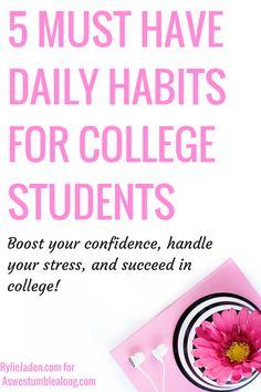 Here's the 5 things you need to do each day at college to ace your life at university! Boost your confidence, handle your stress, and get a free daily road map!