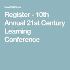 Register - 10th Annual 21st Century Learning Conference 21st Century Learning, Professional Development, Conference, Education, Educational Illustrations, Learning, Studying