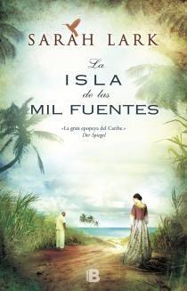 """""""Saga del Caribe"""" Sarah Lark. 1ª.- La isla de las  mil fuentes. 2ª.- Las olas del destino."""