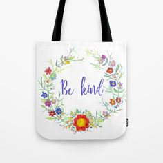 Hand drawn watercolor flower wreath 'Be kind' Tote Bag by wildseadesign Watercolor Flower Wreath, Beach Bags, Poplin Fabric, Hand Sewn, Totes, How To Draw Hands, Stress, Reusable Tote Bags, Stitch