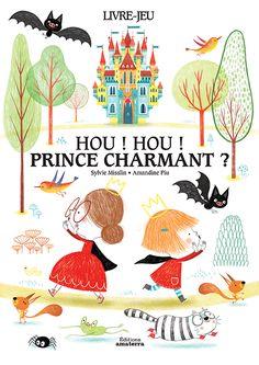 "Amandine Piu ""Hou ! Hou ! Prince charmant ?"" auteur Sylvie Misslin, Editions Amaterra"