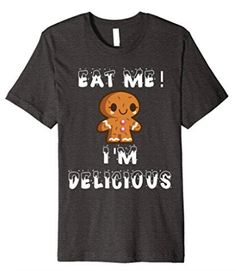 #adultchristmas Eat me! I'm Delicious funny adult humor Christmas shirt for women. Featuring a super cute gingerbread man with snowy font. #gingerbreadcookie #christmas