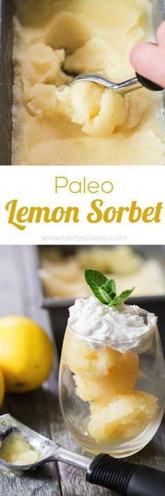 Paleo - Gluten free recipe - Vegan - Dairy free - Refined sugar free - Lemon Sorbet - a sweet and tart dessert that is just 3 ingredients! Can be made with or without an ice cream maker (paleo, vegan, gluten free, dairy free, refined sugar free) Paleo Dessert, Healthy Sweets, Gluten Free Desserts, Dairy Free Recipes, Vegan Desserts, Real Food Recipes, Dessert Recipes, Paleo Recipes, Paleo Ice Cream