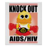 Knock Out AIDS/HIV Poster  			  		 			 $12.40  			 by  fightcancertees http://www.zazzle.com/knock_out_aids_hiv_poster-228542719337049331?rf=238756979555966366&tc=PtMPrssHMMposter