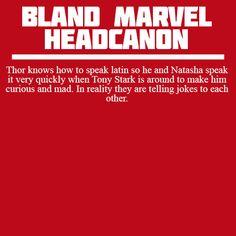 Bland Marvel Headcanons — Thor knows how to speak latin so he and Natasha...