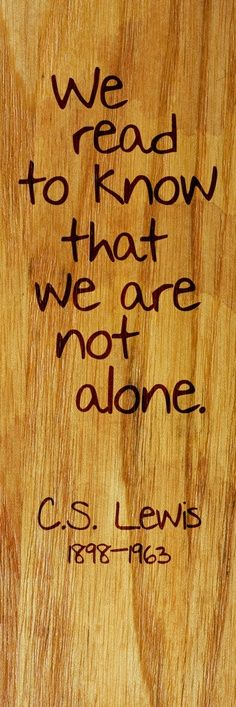 #ZBohom - We read to know that we are not alone. - C.S. Lewis