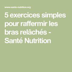 5 exercices simples pour raffermir les bras relâchés - Santé Nutrition