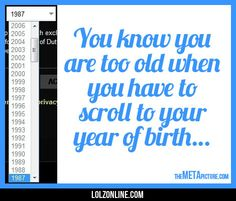 You know you are too old…#funny #lol #lolzonline