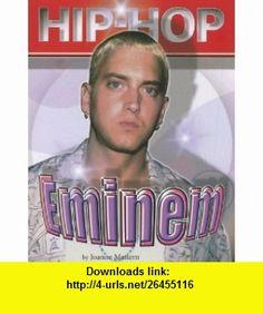 Eminem (Hip Hop) (Hip Hop (Mason Crest Paperback)) (9781422201794) Joanne Mattern , ISBN-10: 1422201791  , ISBN-13: 978-1422201794 ,  , tutorials , pdf , ebook , torrent , downloads , rapidshare , filesonic , hotfile , megaupload , fileserve