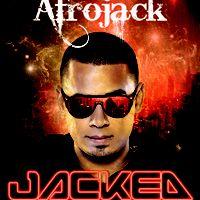 Afrojack - Jacked Radio Show SiriusXM 005 by afrojack on SoundCloud