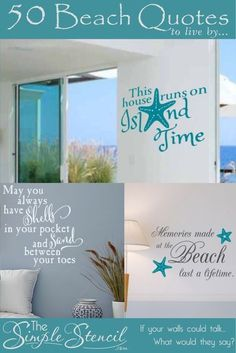 Collection of over 50 Beach and Ocean inspired Quotes to dress up your beach house walls, condo or add some nautical style wall art to any room in your home or office. Easy to install Simple Stencils offers a huge assortment of removable vinyl colors in both small and large size options. You can preview before you buy and even design your own favorite beach inspired wall quote!