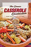 The Classic Casserole Collection: Healthy Hearty Recipes for Your Family - https://www.trolleytrends.com/?p=735951