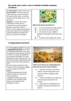 De acordo com o texto e com o conteúdo estudado responda: O Folclore A Independência do Brasil 5 É correto afirmar que Fo...