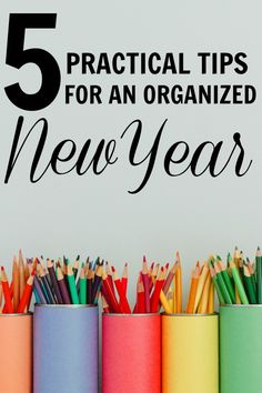 5 practical tips for an organized new year! Love these simple ideas.