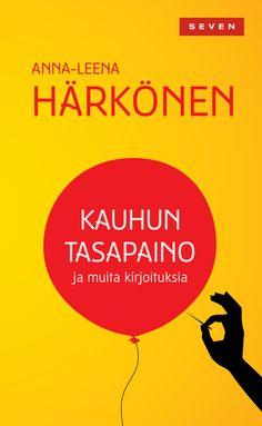 Title: Kauhun tasapaino | Author: Anna-Leena Härkönen | Designer: Kirsti Maula Anna, Author, Yellow, Rome, Writers