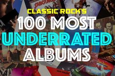 Ultimate Classic Rock looks at rock's 100 most underrated albums.