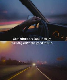 Best Positive Quotes : QUOTATION - Image : As the quote says - Description Sometimes the best therapy is a long drive. Long Drive Quotes, Driving Quotes, Best Positive Quotes, Meaningful Quotes, Mood Quotes, Life Quotes, Random Quotes, Favorite Quotes, Best Quotes