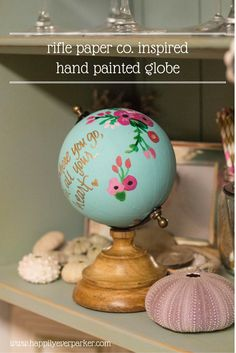 Happily Ever Parker: Rifle Paper Co. Inspired Hand Painted Globe