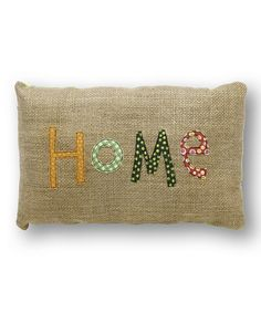 Take a look at this 'Home' Burlap Pillow by Collins on #zulily today!