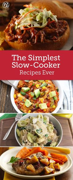 These ultra-easy slow-cooker recipes are low on prep time, steps and ingredients, perfect for when you need a delicious meal that's truly effortless (and still delicious).