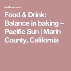 Food & Drink: Balance in baking – Pacific Sun | Marin County, California