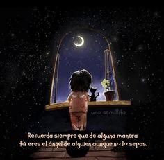 Recuerda Siempre Que De Alguna Manera Tú Eres El Angel De Alguien Aunque No Lo Sepas