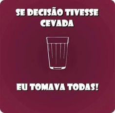 <p></p><p>Se decisão tivesse cevada, eu tomava todas!</p> Zen Wallpaper, Best Beer, Beer Lovers, Quote Posters, Sugar And Spice, Note To Self, Funny Quotes, Positivity, Lettering