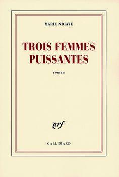 Trois Femmes Puissantes. Amazing new French writer.