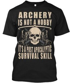 Limited Edition Archery is a Survival Skill T-Shirt. If you are a Archer, check out this Archer collection, you may like it :) https://etsytshirt.com/archery #archery #archerylovers