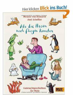 Als die Hasen noch fliegen konnten: Gutenachtgeschichten für Mirle: Amazon.de: Melanie Bismarck, Axel Scheffler: Bücher