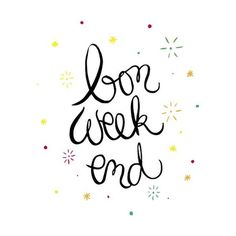 Bon week-end ! Bon Weekend, Hello Weekend, Happy Weekend, Happy Friday, Quotes And Notes, Words Quotes, Wise Words, Sayings, Bon Week End Image