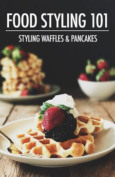 How to Food Style Waffles & Pancakes | Food Bloggers of Canada