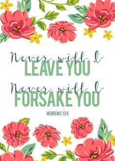 Let this Hebrews print be a reminder that God will never leave or forsake you. Not for any reason; not sin, selfishness, stubbornness, nor waywardness. Bible Verses Quotes, Bible Scriptures, Life Verses, Lds Quotes, Religious Quotes, Christian Life, Christian Quotes, Christian Messages, Christian Girls