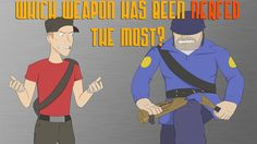 TF2: Which Weapons Have Been NERFED The Most?