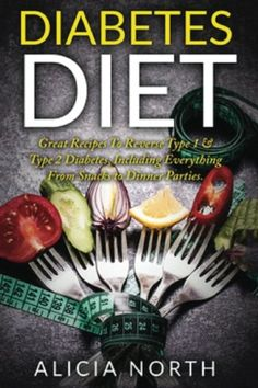 Diabetes Diet: Healthy Nutritious Diabetes Recipes to Control & Reverse Type 1 & 2 Diabetes (Diabetes, Diabetic Diet, Healthy Eating, Cookbook) -- Learn more by visiting the image link.
