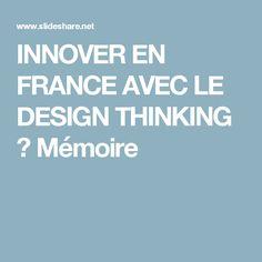 INNOVER EN FRANCE AVEC LE DESIGN THINKING ? Mémoire