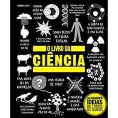 Livro - O Livro da Ciência: As Grandes Ideias de Todos os Tempos