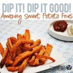 Dip it, Dip it GOOD!!  AMAzing Sweet Potato Fries! How can you not love these?! Recipe at HowDoesShe.com #sweetpotatoes #fries