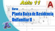 Planta Baixa de Residência Unifamiliar II – Aula 11/52 - Projeto da Plan...