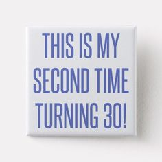 Birthday Gag Gift Pinback Button A funny novelty birthday gift idea that says 'this is my second time turning 60th Birthday Theme, 60th Birthday Ideas For Dad, Funny 60th Birthday Gifts, 60th Birthday Party Decorations, Unique Birthday Gifts, Birthday Gifts For Her, Dad Birthday, 60 Birthday Party Ideas, 60th Birthday Messages