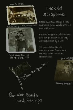 The Old Scrapbook, a novella based on a true story, a real scrapbook from World War II and real people.   Bet and Ray met, fell in love, and got engaged until they were separated by a war.   70 years later, the old scrapbook was found and the mysteries involved, rediscovered.