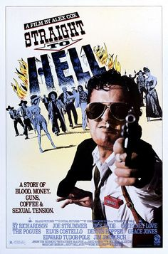 Straight to Hell - the first coffee western, by Alex Cox. It has Joe Strummer, all the Pogues (as the McMahon gang), Grace Jones, Dick Rude, Sy Richardson, Courtney Love, Elvis Costello, Dennis Hopper, Jim Jarmusch... and it's on par with Repo Man. This had to be an insane couple weeks' filming.