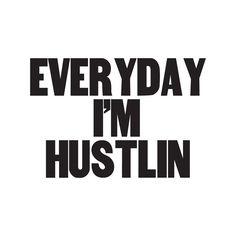 """Everyday I'm Hustlin"" temporary tattoo"