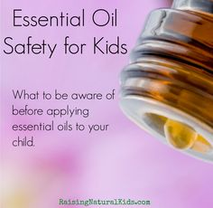 Essential Oil Safety for Kids.  Important read, some oils are bad for kids!